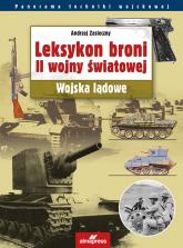 Leksykon broni II wojny światowej Wojska lądowe - Andrzej Zasieczny | mała okładka