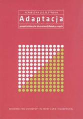 Adaptacja przedsiębiorstw do zmian klimatycznych - Agnieszka Leszczyńska   mała okładka