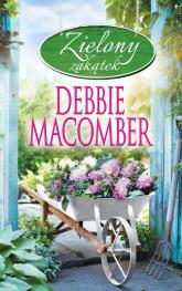 Zielony zakątek - Debbie Macomber | mała okładka