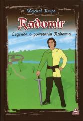 Radomir Legenda o powstaniu Radomia - Wojciech Krupa | mała okładka