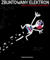 Zbuntowany Elektron - Józef Wilkoń | mała okładka