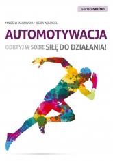 Automotywacja Odkryj w sobie siłę do działania! - Jankowska Marzena, Wolfigiel Beata | mała okładka