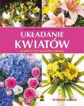 Układanie kwiatów Kompozycje na każdą okazję - Agnieszka Bojrakowska-Przeniosło   mała okładka