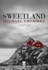 Sweetland - Michael Crummey   mała okładka