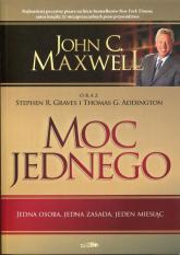 Moc jednego - Maxwell John C., Graves Stephen R., Addington Thomas G. | mała okładka