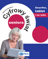 Cyfrowy świat seniora Smartfon, tablet i nie tylko Smartfon, tablet i nie tylko - Alicja Żarowska-Mazur | mała okładka