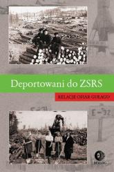 Deportowani do ZSRS Relacje ofiar gułagu -  | mała okładka