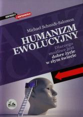 Humanizm ewolucyjny Dlaczego możliwe jest dobre życie w złym świecie - Michael Schmidt-Salomon | mała okładka