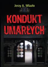 Kondukt umarłych - Jerzy Wlazło | mała okładka