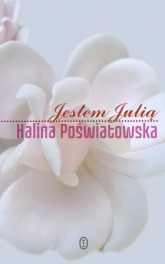 Jestem Julią - Halina Poświatowska | mała okładka