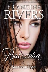 Rodowód Łaski Batszeba - Francine Rivers   mała okładka