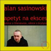 Apetyt na eksces - Alan Sasinowski   mała okładka