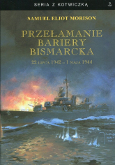 Przełamanie bariery Bismarcka - Morison Samuel Eliot | mała okładka