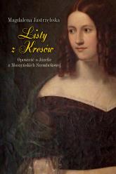 Listy z Kresów Opowieść o Józefie z Moszyńskich Szembekowej - Magdalena Jastrzębska | mała okładka