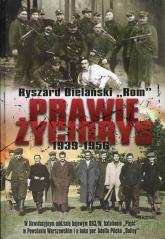 Prawie życiorys 1939-1956 - Ryszard Bielański | mała okładka