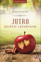 Jutro pachnie cynamonem - Anna Szczęsna | mała okładka