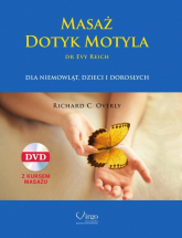 Masaż Dotyk Motyla + CD dr Evy Reich dla niemowląt, dzieci, i dorosłych - Overly Richard C. | mała okładka