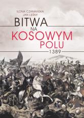 Bitwa na Kosowym Polu 1389 - Czamańska Ilona, Leśny Jan | mała okładka