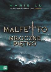Malfetto Mroczne piętno - Marie Lu | mała okładka