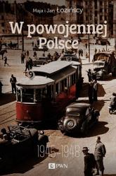 W powojennej Polsce 1945-1948 - Łozińska Maja, Łoziński Jan | mała okładka