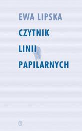 Czytnik linii papilarnych - Ewa Lipska | mała okładka