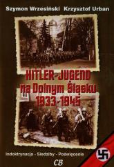 Hitler Jugend na Dolnym Śląsku 1933-1945 + CD - Wrzesiński Szymon, Urban Krzysztof | mała okładka