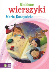 Ulubione wierszyki Maria Konopnicka - Maria Konopnicka | mała okładka