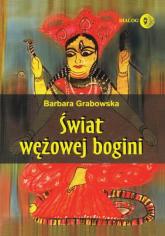 Świat wężowej bogini - Barbara Grabowska | mała okładka