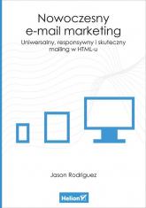 Nowoczesny e-mail marketing Uniwersalny responsywny i skuteczny mailing w HTML-u - Jason Rodriguez   mała okładka
