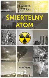Śmiertelny atom - Elżbieta Stasik | mała okładka