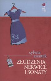 Złudzenia, nerwice i sonaty - Sylwia Zientek   mała okładka