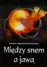 Między snem a jawą - Stefania Jagielnicka-Kamieniecka | mała okładka