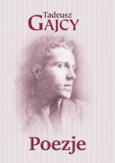 Poezje - Tadeusz Gajcy | mała okładka