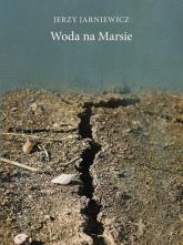 Woda na Marsie - Jerzy Jarniewicz | mała okładka