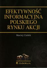 Efektywność informacyjna polskiego rynku akcji - Maciej Ciołek | mała okładka