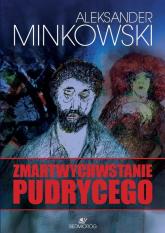 Zmartwychwstanie Pudrycego - Aleksander Minkowski | mała okładka