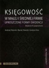 Księgowość w małej i średniej firmie uproszczone formy ewidencji + CD - Tokarski Andrzej, Tokarski Maciej, Voss Graży | mała okładka
