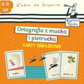 Karty obrazkowe Ortografia z muchą i pietruchą 6-9 lat - Bożena Dybowska   mała okładka