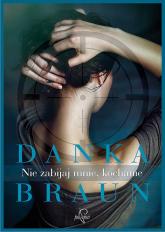 Nie zabijaj mnie, kochanie - Danka Braun | mała okładka