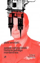 Spisek Założycielski Historia jednego morderstwa - Piotr Wroński   mała okładka
