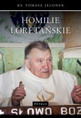 Homilie Loretańskie Tom 1 - Tomasz Jelonek | mała okładka
