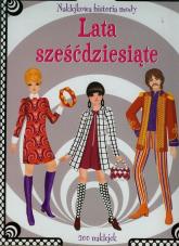 Naklejkowa historia mody Lata sześćdziesiąte - zbiorowa praca | mała okładka