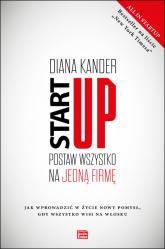 Startup Postaw wszystko na jedną firmę - Kander Diana | mała okładka