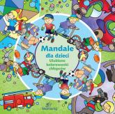 Mandale dla dzieci. Ulubione kolorowanki chłopców -    mała okładka