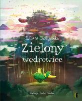 Zielony wędrowiec - Liliana Bardijewska | mała okładka