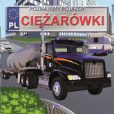Poznajemy pojazdy ciężarówki - Izabela Jędraszek | mała okładka