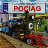 Poznajemy pojazdy Pociąg - Izabela Jędraszek | mała okładka
