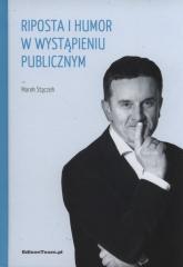 Riposta i humor w wystąpieniu publicznym - Marek Stączek | mała okładka