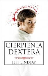 Cierpienia Dextera - Jeff Lindsay | mała okładka