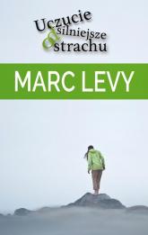 Uczucie silniejsze od strachu - Marc Levy | mała okładka